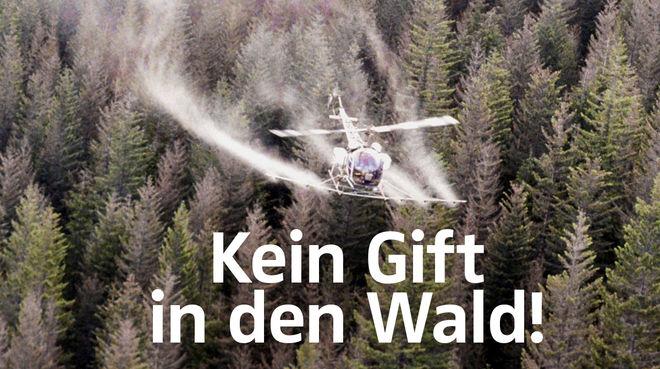 """Pestizideinsatz per Hubschrauber im Wald + Text """"Kein Gift in den Wald"""""""